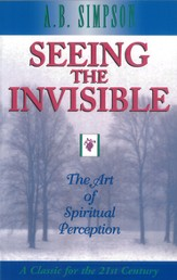 Seeing the Invisible: The Art of Spiritual Perception - eBook