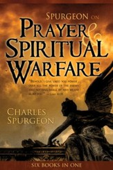 Spurgeon on Prayer & Spiritual Warfare (6 In 1 Anthology) - eBook