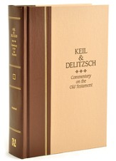 Keil & Delitzsch Commentary on the Old Testament, Volume 1:  Pentateuch