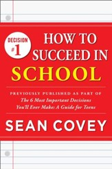 Decision #1: School: Previously published as part of The 6 Most Important Decisions You'll Ever Make - eBook