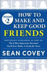 Decision #2: Friends: Previously published as part of The 6 Most Important Decisions You'll Ever Make - eBook