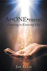 AtONEment: Growing to Knowing God - eBook