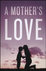 A Mother's Love (Pack of 25 Tracts)