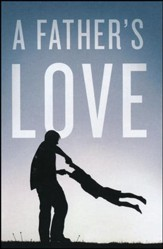 A Father's Love (Pack of 25 Tracts)