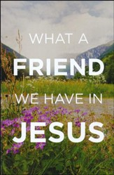 What a Friend We Have in Jesus (Pack of 25 Tracts)