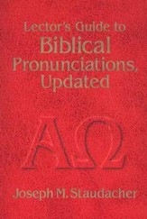Lector's Guide for Biblical Pronunciations, Updated
