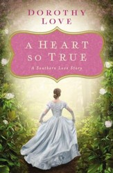 A Heart So True: A Southern Love Story - eBook