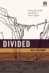 Divided: When the Head and Heart DonAt Agree - eBook