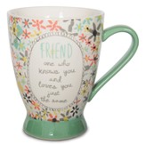 Friend, One Who Knows You and Loves You Mug