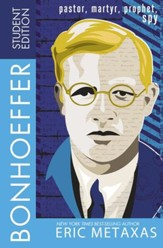 Bonhoeffer Student Edition: Pastor, Martyr, Prophet, Spy - eBook