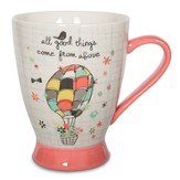 All Good Things Come From Above Mug