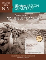Standard Lesson Quarterly: NIV® Bible Teacher, Summer 2016