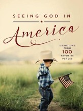 Seeing God in America: Devotions from 100 Favorite Places - eBook