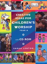 Creative Ideas for Children's Worship: Based on the Sunday Gospels, Year A with CD