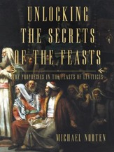 Unlocking the Secrets of the Feasts: The Prophecies in the Feasts of Leviticus - eBook