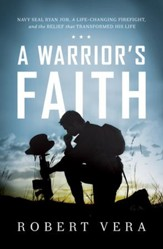 A Warrior's Faith: Navy SEAL Ryan Job, a Life-Changing Firefight, and the Belief That Transformed His Life - eBook