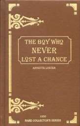 The Boy Who Never Lost a Chance