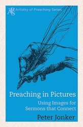 Preaching in Pictures: Using Images for Sermons That Connect - eBook