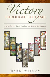 Victory through the Lamb: A Guide to Revelation in Plain Language - eBook
