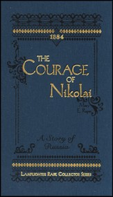 The Courage of Nikolai: A Story of Russia