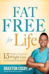 Fat Free For Life: 13 Principles for Guaranteed Weight Loss and Ultimate Health - eBook