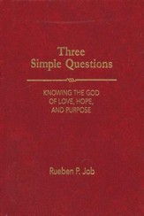 Three Simple Questions: Knowing the God of Love, Hope, and Purpose