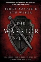 The Warrior Soul: Five Powerful Principles to Make You a Stronger Man of God - eBook