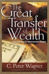 The Great Transfer of Wealth: Financial Release for Advancing God's Kingdom - eBook