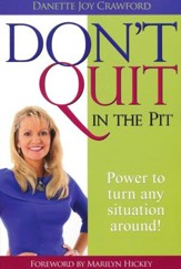 Don't Quit in the Pit