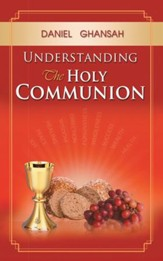 Understanding the Holy Communion - eBook