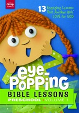 Eye-Popping Bible Lessons for Preschool: 13 Engaging Lessons that Awaken Kid's Love for God! Volume 1