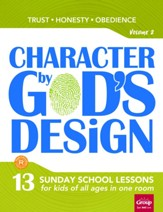 Character by God's Design: Volume 2 (Trust, Honesty, Obedience)