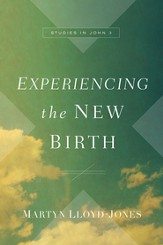 Experiencing the New Birth: Studies in John 3 - eBook