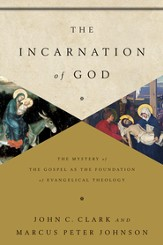 The Incarnation of God: The Mystery of the Gospel as the Foundation of Evangelical Theology - eBook