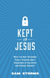 Kept for Jesus: What the New Testament Really Teaches about Assurance of Salvation and Eternal Security - eBook