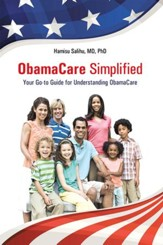 ObamaCare Simplified: Your Go-to Guide for Understanding ObamaCare - eBook
