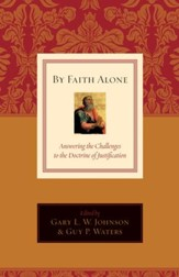 By Faith Alone: Answering the Challenges to the Doctrine of Justification - eBook
