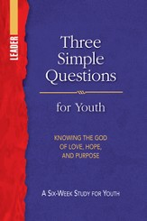 Three Simple Questions: Youth Leader's Guide