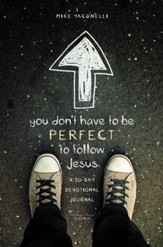 You Don't Have to Be Perfect to Follow Jesus: A 30-Day Devotional Journal, Revised