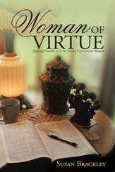 Woman of Virtue: Applying Proverbs 31 to the Twenty-First-Century Woman - eBook