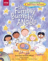The Fumbly Bumbly Angels: An Instant Christmas Pageant