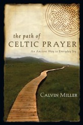 The Path of Celtic Prayer: An Ancient Way to Everyday Joy - eBook