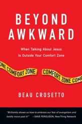 Beyond Awkward: When Talking About Jesus Is Outside Your Comfort Zone - eBook