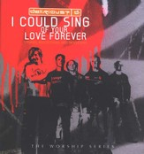 I Could Sing of Your Love Forever: Stories, Reflections, and Devotions