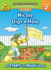 Start to Read: Nicole Digs a Hole Level 2, Ages 5-7