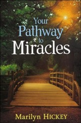 Your Pathway To Miracles