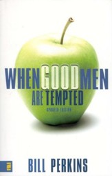 When Good Men Are Tempted, Revised and Updated
