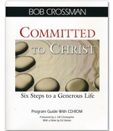 Committed to Christ: Six Steps to a Generous Life - Program Guide with CD-ROM