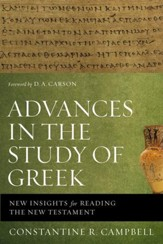 Advances in the Study of Greek: New Insights for Reading the New Testament - eBook