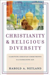 Christianity and Religious Diversity: Clarifying Christian Commitments in a Globalizing Age - eBook